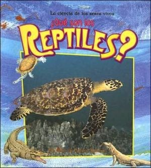 Que Son Los Reptiles? (What Are Reptiles?) book written by Bobbie Kalman