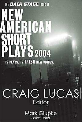 Backstage Book of New American Short Plays book written by Craig Lucas