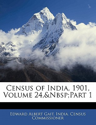 Census of India, 1901, Volume 24, Part 1 book written by India Census Commissioner, Census Commis
