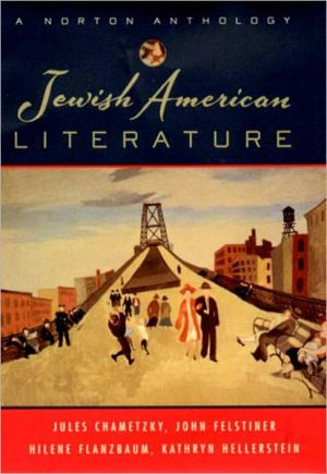 Jewish American Literature: A Norton Anthology written by Jules Chametzky