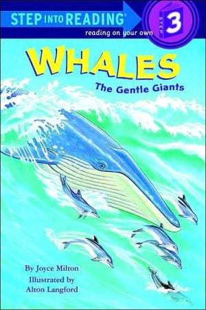 Whales: The Gentle Giants (Step into Reading Books Series: A Step 2 Book) written by Joyce Milton