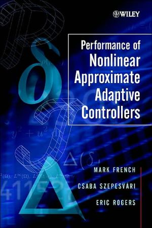 Performance of Nonlinear Approximate Adaptive Controllers book written by Mark French