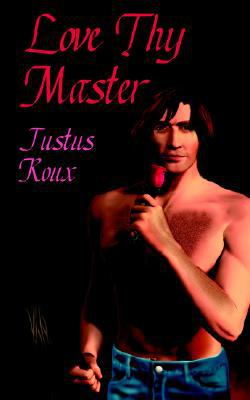Love Thy Master book written by Justus Roux