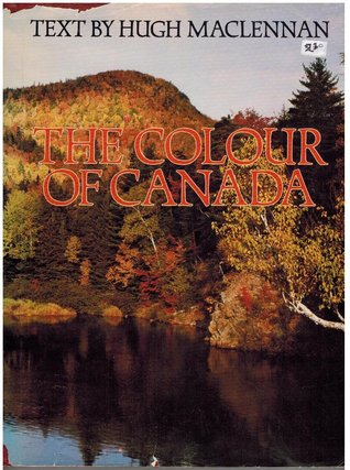The colour of Canada written by Hugh MacLennan