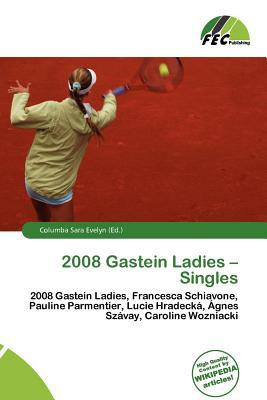 2008 Gastein Ladies - Singles written by Columba Sara Evelyn