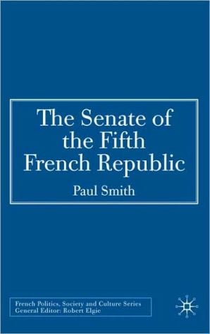 The Senate of the Fifth French Republic book written by Paul Smith