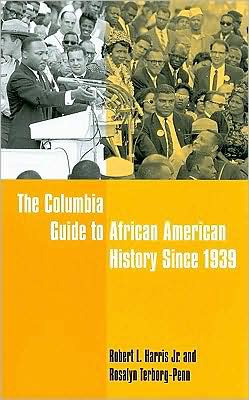 The Columbia Guide to African American History Since 1939 book written by Robert L Harris Jr.