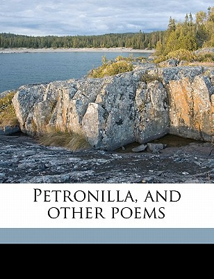 Petronilla, and Other Poems book written by Lee, Frederick George