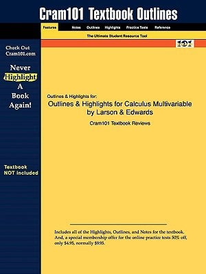 Outlines & Highlights for Calculus Multivariable by Larson & Edwards, ISBN: 9780547209975 written by Cram101 Textbook Reviews