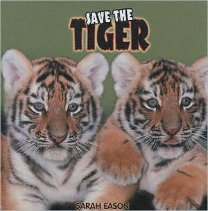 Save the Tiger book written by Sarah Eason