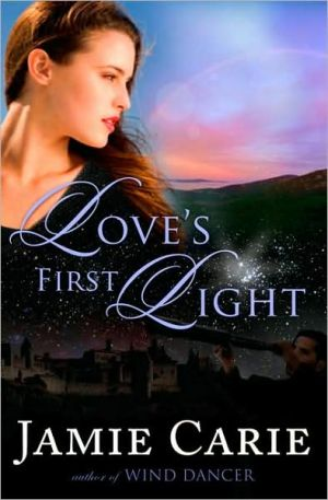 Love's First Light book written by Jamie Carie