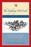 The Fighting McCooks: America's Famous Fighting Family book written by Charles Whalen