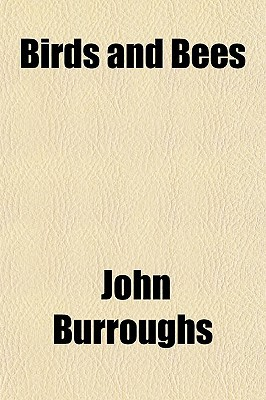 Birds and Bees book written by Burroughs, John