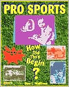 Pro Sports: How Did They Begin? book written by Don L. Wulffson
