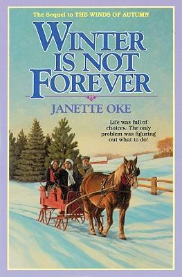 Winter Is Not Forever book written by Janette Oke