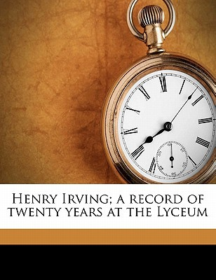 Henry Irving; A Record of Twenty Years at the Lyceum book written by Fitzgerald, Percy Hetherington