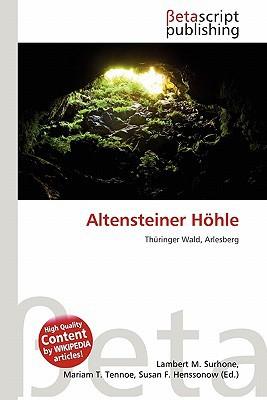 Altensteiner H Hle written by Lambert M. Surhone
