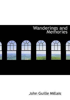 Wanderings and Memories book written by Millais, John Guille