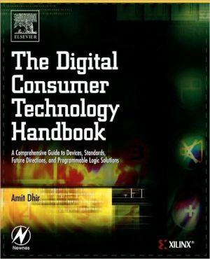 The Digital Consumer Technology Handbook book written by Amit Dhir