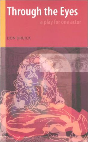 Through the Eyes: A Play for One Actor book written by Don Druick