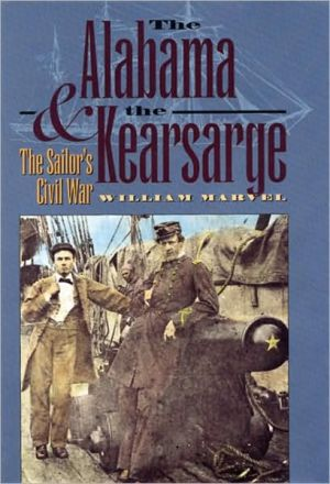The Alabama and the Kearsarge: The Sailor's Civil War book written by William Marvel