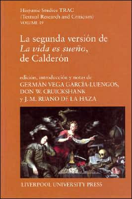 Segunda Version de la Vida Es Sueno', de Calderon, Vol. 19 book written by German Vega Garcia-Luengos