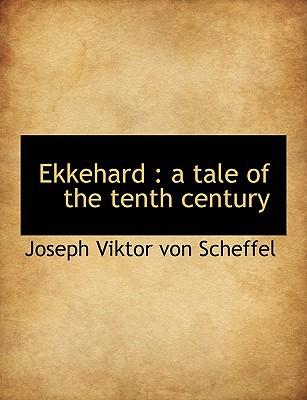 Ekkehard: A Tale of the Tenth Century book written by Scheffel, Joseph Viktor Von