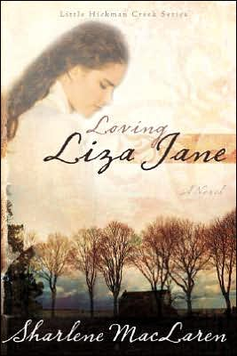 Loving Liza Jane book written by Sharlene MacLaren