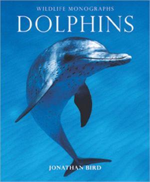 Dolphins book written by Jonathan Bird