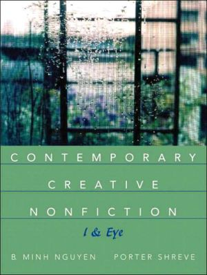Contemporary Creative Nonfiction: I and Eye book written by Bich Minh Nguyen