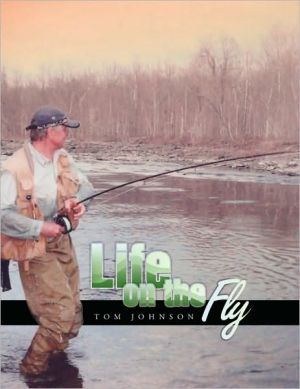 Life On The Fly book written by Tom Johnson