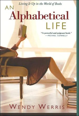 Alphabetical Life: Living It Up in the World of Books book written by Wendy Werris