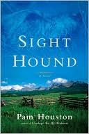 Sight Hound book written by Pam Houston