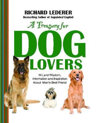A Treasury for Dog Lovers book written by Lederer, Richard/ McLean,