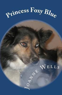 Princess Foxy Blue book written by Joanne Wells