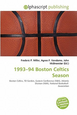 1993-94 Boston Celtics Season written by Frederic P. Miller