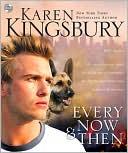 Every Now & Then book written by Karen Kingsbury