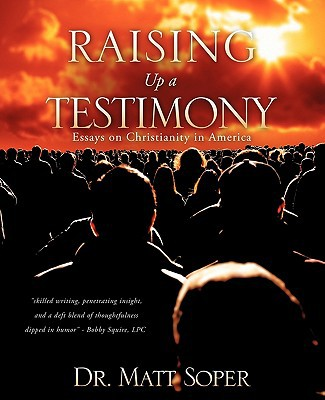Raising Up a Testimony written by Soper, Dr Matt