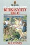 British society 1914-45 book written by John Stevenson