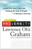 Proversity: Getting Past Face Value and Finding the Soul of People—a Manager's Journey book written by Lawrence Graham