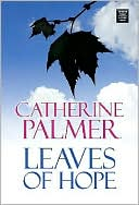 Leaves of Hope book written by Catherine Palmer