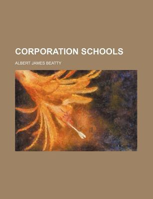 Corporation Schools book written by Beatty, Albert James