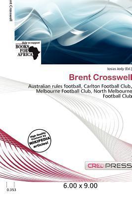 Brent Crosswell written by Iosias Jody