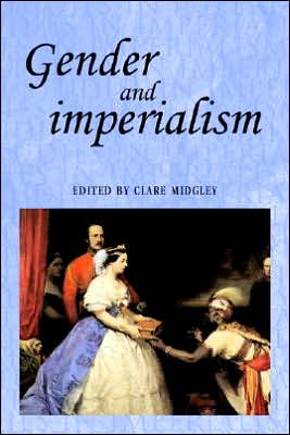 Gender and Imperialism Bp book written by Clare Midgley
