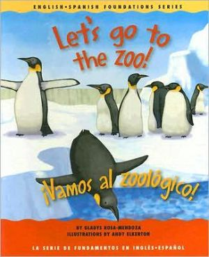 Let's Go to the Zoo!/Vamos Al Zoolgico! book written by Gladys Rosa-Mendoza