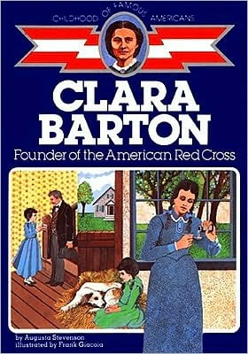 Clara Barton: Founder of the American Red Cross (Childhood of Famous Americans Series) book written by Augusta Stevenson