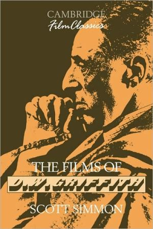 The Films of D.W. Griffith book written by Scott Simmon