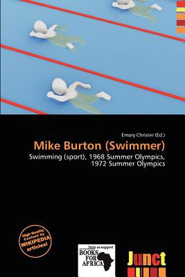 Mike Burton (Swimmer) written by Emory Christer