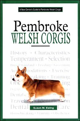 A New Owner's Guide to Pembroke Welsh Corgis written by Susan Ewing