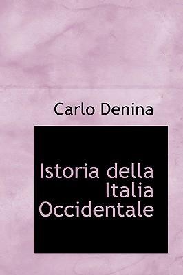 Istoria Della Italia Occidentale book written by Denina, Carlo